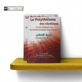 LE POLYTHÉISME DES CHRÉTIENS ET SON IMPACT SUR LA COMMUNAUTÉ MUSULMANE - Sheikh Ferkous