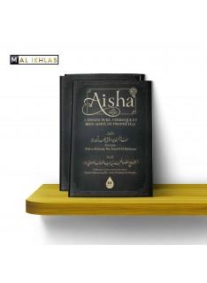 AISHA: L'EPOUSE PURE, VERIDIQUE ET BIEN AIMEE DU PROPHETE