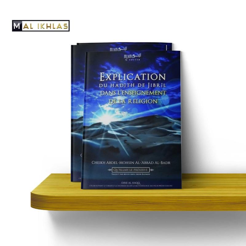EXPLICATION DU HADÎTH DE JIBRÎL DANS L'ENSEIGNEMENT DE LA RELIGION